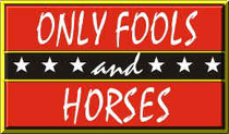 See our Only Fools and Horses memorabilia !